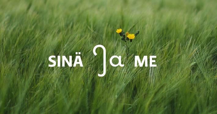 Kuvassa niitty ja siinä sanat sinä ja me.